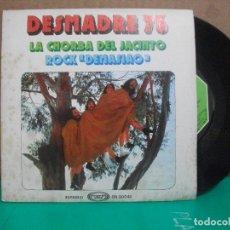 Discos de vinilo: DESMADRE 75 - LA CHORBA DEL JACINTO / ROCK DEMASIAO (SINGLE ESPAÑOL, MOVIEPLAY 1975) PEPETO. Lote 153878254