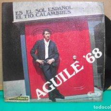 Discos de vinilo: LUIS AGUILE (SINGLE 1968) ES EL SOL ESPAÑOL - EL TIO CALAMBRES PEPETO. Lote 153880962