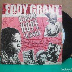 Discos de vinilo: EDDY GRANT ( GIMME HOPE JO'ANNA - SAY HELLO TO FIDEL ) 1988 - EEC SINGLE45 PARLOPHONE. Lote 153883822