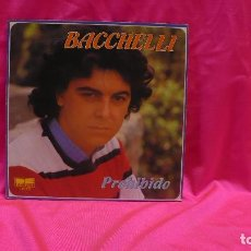 Discos de vinilo: BACCHELLI -- PROHIBIDO / NO TE PUEDO OLVIDAR, BELTER 1981.. Lote 153920382
