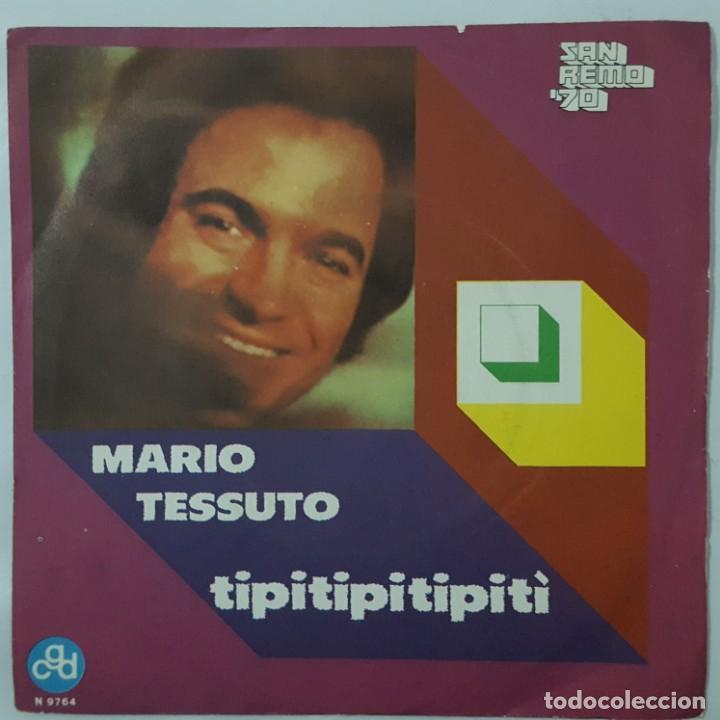 SINGLE / MARIO TESSUTO / TIPITIPITIPITI / L'ULTIMA ORA D'AMORE / CGD N 9764 / SANREMO 1970 (Música - Discos - Singles Vinilo - Otros Festivales de la Canción)