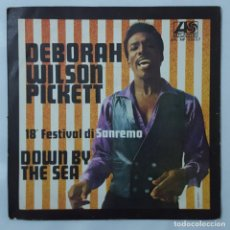 Disques de vinyle: SINGLE / WILSON PICKETT / DEBORAH / DOWN BY THE SEA / ATLANTIC ATL NP 03027 / SANREMO 1968. Lote 153957714