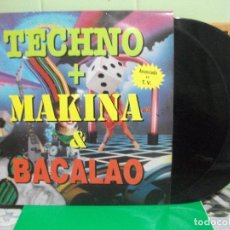 Discos de vinilo: LP DOBLE TECHNO + MAKINA & BACALAO – BLANCO Y NEGRO MUSIC 1990 PEPETO. Lote 154003898