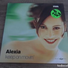 Discos de vinilo: ALEXIA - KEEP ON MOVIN'. Lote 154005670