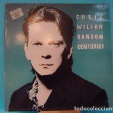 Discos de vinilo: LP LP CHRIS WILSON – RANDOM CENTURIES . Lote 154013850