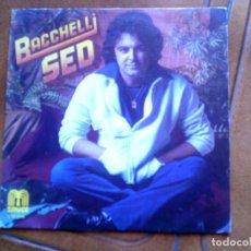 Discos de vinilo: DISCO DE BACCHELLI ,SED Y AMANDOTE APRENDI. Lote 154022090