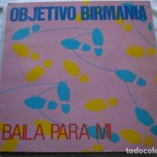 Discos de vinilo: OBJETIVO BIRMANIA BAILA PARA MÍ. Lote 154030982