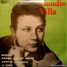 Discos de vinilo: CLAUDIO VILLA - MARINA + 3 - 7'' RARO EP ESPAÑOL DEL AÑO 1960 SELLO SAEF CP-1040 EN EXCELENTE ESTADO. Lote 154048850