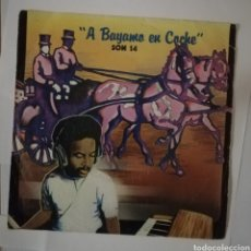 Discos de vinilo: SON 14 - A BAYAMO EN COCHE. Lote 154088413