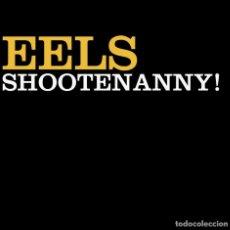 Discos de vinilo: LP EELS SHOOTENANNY! INDIE ROCK VINILO 180G. Lote 154108398