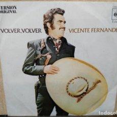 Discos de vinilo: VICENTE FERNANDEZ - VOLVER, VOLVER - SINGLE DEL SELLO CBS 1972. Lote 154108962