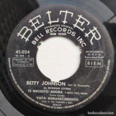 Discos de vinilo: BETTY JOHNSON - EP - TE NECESITO AHORA. Lote 154111710