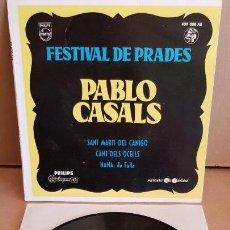 Discos de vinilo: FESTIVAL DE PRADES / PABLO CASALS / EP - PHILIPS - 1963 / CALIDAD LUJO. ****/****. Lote 154121354