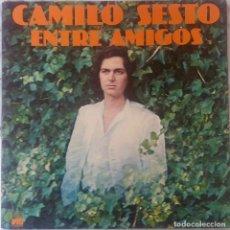 Discos de vinilo: CAMILO SESTO. ENTRE AMIGOS. LP ORIGINAL PORTADA ABIERTA. Lote 154139718