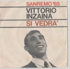 Discos de vinilo: VITTORIO INZAINA SI VEDRA/OGNI SERA ACCANTO A TE . Lote 154145198