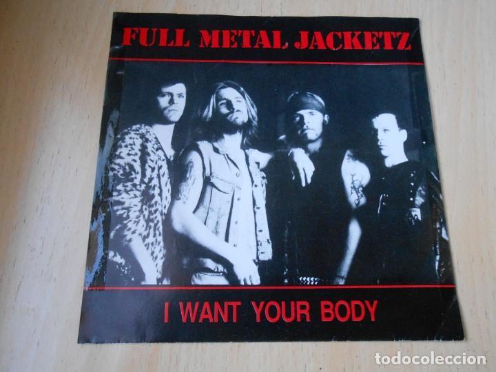 FULL METAL JACKETZ, SG, I WANT YOUR BODY + 1, AÑO 1990 MADE IN SWEDEN (Música - Discos - Singles Vinilo - Pop - Rock Extranjero de los 90 a la actualidad)