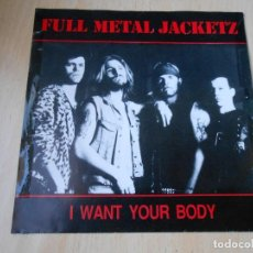 Discos de vinilo: FULL METAL JACKETZ, SG, I WANT YOUR BODY + 1, AÑO 1990 MADE IN SWEDEN. Lote 154161246