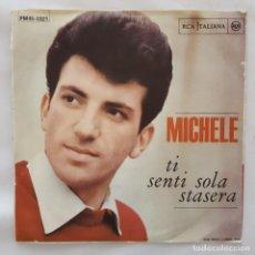 Discos de vinilo: SINGLE / MICHELE / TI SENTI SOLA STASERA / DOPO I GIORNI DELL' AMORE / RCA ITALIANA PM45-3321 / 1965. Lote 154163134
