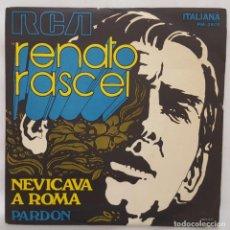 Discos de vinilo: SINGLE / RENATO RASCEL / NEVICAVA A ROMA / PARDON / RCA ITALIANA PM 3508 / 1970. Lote 154163930