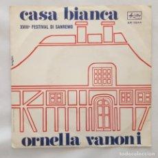 Discos de vinilo: SINGLE / ORNELLA VANONI / CASA BIANCA / SERAFINO / ARISTON AR 0244 / SANREMO 1968. Lote 154165426