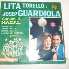 Discos de vinilo: SINGLE LITA TORELLÓ I JOSEP GUARDIOLA CANTEN EL NADAL (EN CATALÀ) VERGARA 1963 SPAIN (PROVAT I BÉ). Lote 154195470