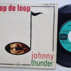 Discos de vinilo: JOHNNY THUNDER - EP FRANCE PS - EX * LOOP THE LOOP -* COLUMBIA ESDF 1459. Lote 154207250