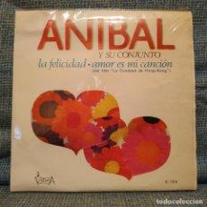 Discos de vinilo: ANIBAL Y SU CONJUNTO - LA FELICIDAD / AMOR ES MI CANCION - SG. DISCOS VICTORIA AÑO 1967 COMO NUEVO. Lote 154209538