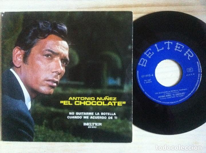 ANTONIO NUÑEZ (EL CHOCOLATE) - NO QUITARME LA BOTELLA ...- SINGLE 1967 - BELTER (Música - Discos de Vinilo - EPs - Flamenco, Canción española y Cuplé)