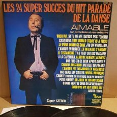 Discos de vinilo: AIMABLE / LES 24 SUPER SUCCES DU HIT PARADE DE LA DANSE / DOBLE LP GATEFOLD-VOGUE / MBC. ***/***. Lote 154258234