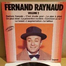 Discos de vinilo: FERNAND RAYNAUD / VOLUME 2 / LP - IMPACT-FRANCE / MBC. ***/***. Lote 154268518