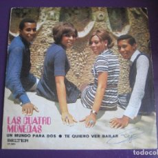Discos de vinilo: LAS CUATRO MONEDAS SG BELTER 1971 UN MUNDO PARA DOS/ TE QUIERO VER BAILAR - . Lote 154270018