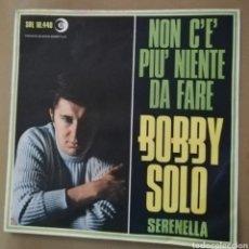 Discos de vinilo: BOBBY SOLO - NON C'E PIU NIENTE DA FARE. Lote 154316101