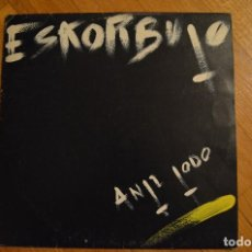 Discos de vinilo: ESKORBUTO - ANTI TODO LP DISCOS SUICIDAS.1985 DS -5. Lote 154345074