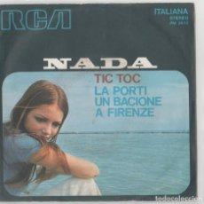 Discos de vinilo: NADA 45 GIRI TIC TOC /LA PORTI UN BACIONE . Lote 154364302