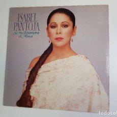 Discos de vinilo: ISABEL PANTOJA - SE ME ENAMORA EL ALMA (VINILO). Lote 154369486