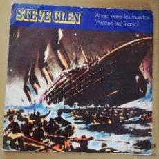 Discos de vinilo: STEVE GLEN - ABAJO ENTRE LOS MUERTOS. Lote 154394994