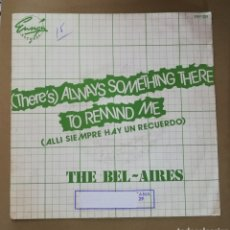 Discos de vinilo: THE BEL-AIRES - THERE'S ALWAYS SOMETHING THER TO REMIND ME. Lote 154395134