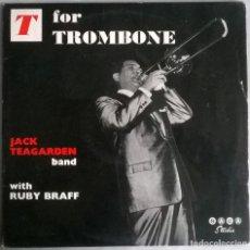 Discos de vinilo: JACK TEAGARDEN BAND WITH RUBY BRAFF. T FOR TROMBONE. STUDIO, UK 1961 LP (XIC 4005). Lote 154412006