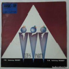 Discos de vinilo: MAXI / F.M. FEATURING RODNEY / LET'S PARTY / 1991 EDICION ESPAÑOLA. Lote 154466598