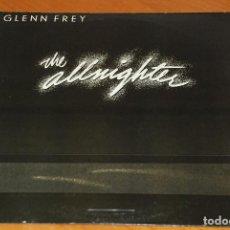 Discos de vinilo: GLENN FREY(EAGLES) : THE ALLNIGHTER.1LP.MCA RECORDS- ORIGINAL INNER - MADE IN SPAIN - RARE - 1984 .. Lote 154510122
