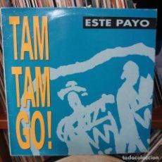 Discos de vinilo: TAM TAM GO - ESTE PAYO. Lote 154516198