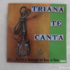 Discos de vinilo: TRIANA TE CANTA. CORO DE LA HERMANDAD DEL ROCIO DE TRIANA. DOBLE LP EDICION ESPAÑOLA 1986 PASARELA. Lote 249551495