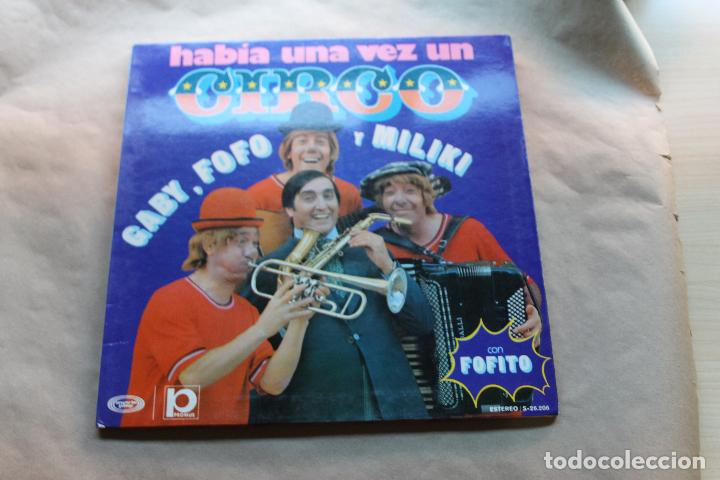 HABÍA UNA VEZ UN CIRCO, GABY, FOFO Y MILIKI, VINILO, LP, DISCOS MOVIEPLAY, AÑO 1973 (Música - Discos - LPs Vinilo - Música Infantil)