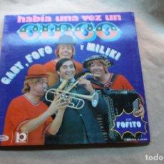 Discos de vinilo: HABÍA UNA VEZ UN CIRCO, GABY, FOFO Y MILIKI, VINILO, LP, DISCOS MOVIEPLAY, AÑO 1973. Lote 154523994
