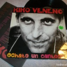 Discos de vinilo: KIKO VENENO - ECHATE UN CANTENCITO ..LP DE RCA ..1ª EDICION 1992 - INCLUYE LETRAS. Lote 154544254