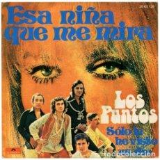 Discos de vinilo: LOS PUNTOS – ESA NIÑA QUE ME MIRA - SINGLE SPAIN 1974. Lote 154564950
