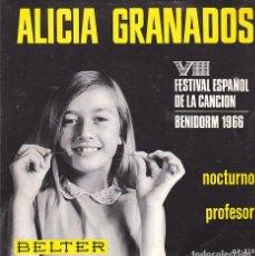 Discos de vinilo: SINGLE ALICIA GRANADOS VIII FESTIVAL DE LA CANCION BENIDORM 1966 NOCTURNO/PROFESOR . Lote 154619630