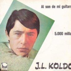 Discos de vinilo: SINGLE J.L. KOLDO AL SON DE MI GUITARRA . Lote 154626330