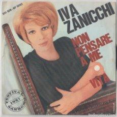 Discos de vinilo: IVA ZANICCHI NON PENSARE A ME SANREMO 1967. Lote 154655334