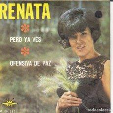 Discos de vinilo: SINGLE RENATA PERO YA VES / OFENSIVA PAZ DISCOS MARFER . Lote 154670986
